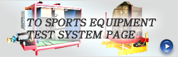 TO SPORTS EQUIPMENT TEST SYSTEM PAGE